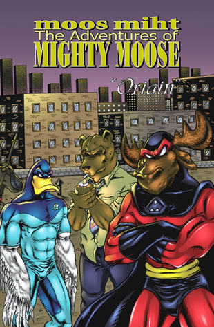 HangingChad Entertainment | The Adventures of Mighty Moose, Volume 1 | Spinwhiz Comics