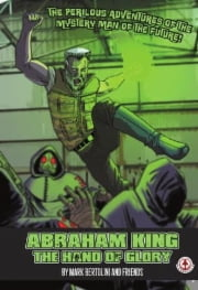 Markosia | Abraham King The Hand of Glory Graphic Novel | MAR3PDMA00822